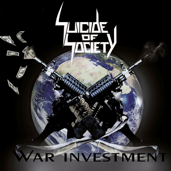 Suicide Of Society - War Investment