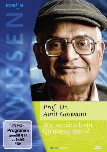 Wie werde ich ein Quantenaktivist? (Prof. Dr. phil Amit Goswami)