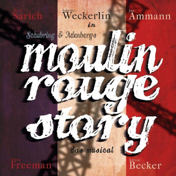 Schubring/Adenberg - Moulin Rouge Story - Das Musical