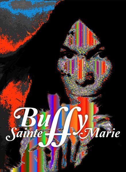 Sainte-Marie, Buffy - Sainte-Marie, Buffy : The Documentary - A Multi-Media Life