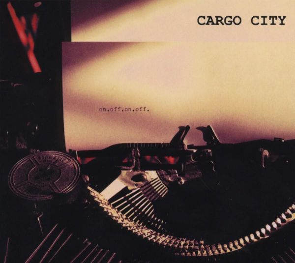 Cargo City - On.Off.On.Off.