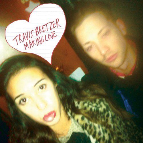 Bretzer, Travis - Making Love