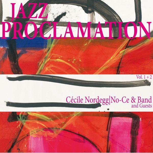 Nordegg, Cecile aka No-Ce - Jazz Proclamation Vol 1+2