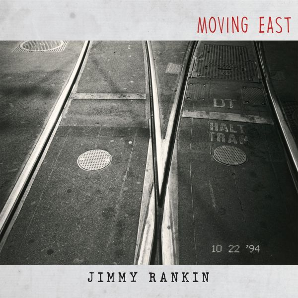 Rankin, Jimmy - Moving East