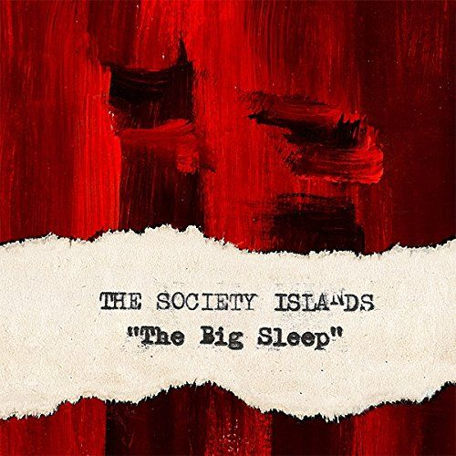 Society Islands, The - The Big Sleep