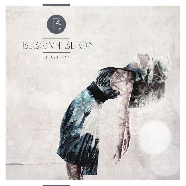 Beborn Beton - She Cried (12Inch EP)