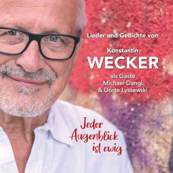 Wecker, Konstantin / Lyssewski, Dörte / Dangl, Michael - Jeder Augenblick ist ewig