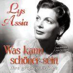 Assa, Lys - Was kann Schöner sein - Ihre größten Erfolge