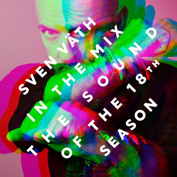 Väth, Sven - Sven Väth In The Mix - The Sound Of The 18th Season