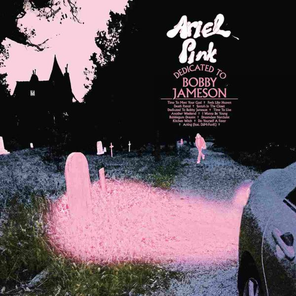 Pink, Ariel - Dedicated To Bobby Jameson