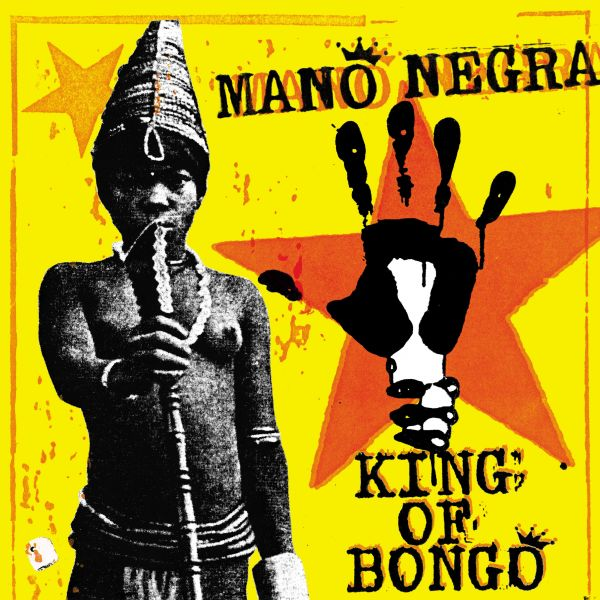 Mano Negra - King Of Bongo