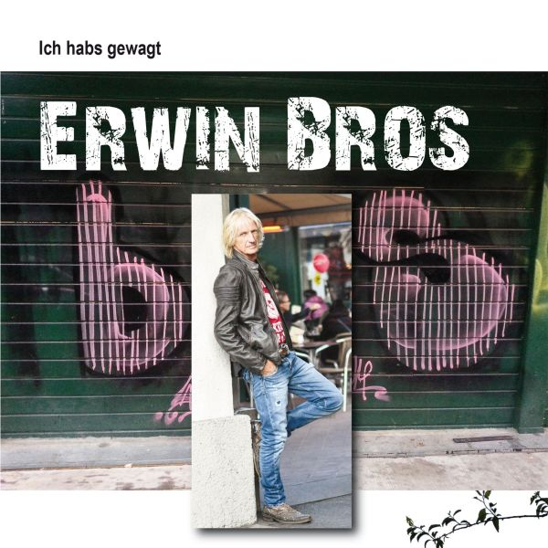 Bros, Erwin - Ich habs gewagt