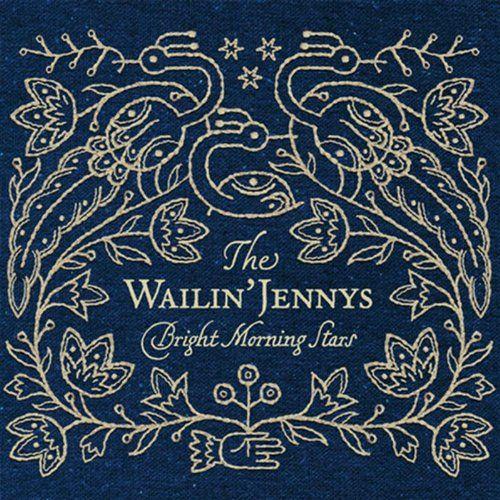 Wailin' Jennys, The - Bright morning stars