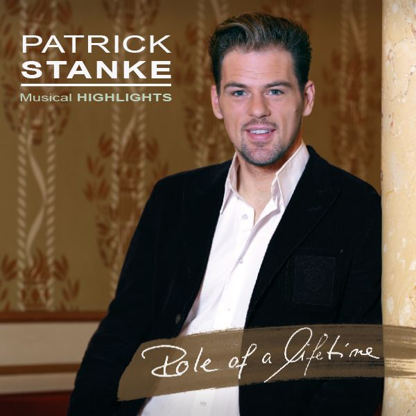 Stanke, Patrick - Role of a lifetime