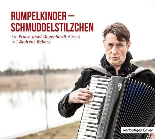Rebers, Andreas - Rumpelkinder - Schmuddelstilzchen (Ein Franz-Josef Degenhardt Abend)