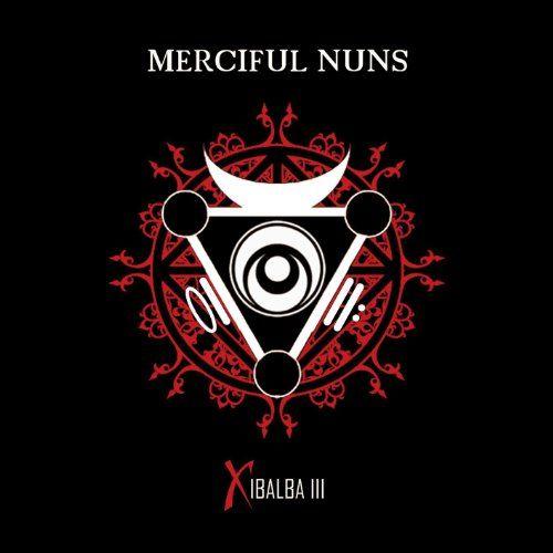 Merciful Nuns - Xibalba III