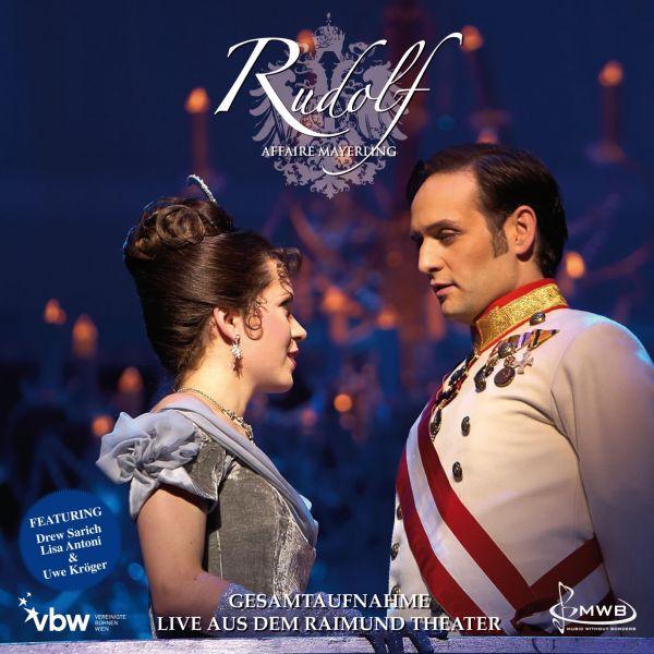 Original Cast Wien - Rudolf Affaire Mayerling - Das Musical - Gesamtaufnahme Live aus dem Raimund Th