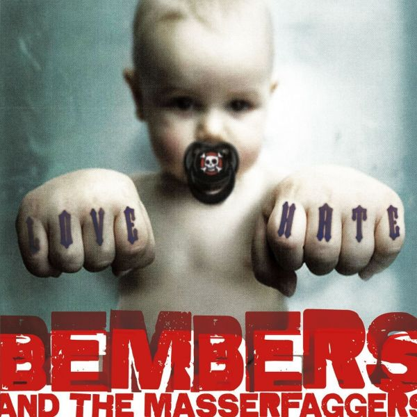 Bembers And The Masserfaggers - Love Him - Hate Him - Nothing Between