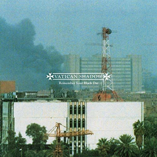 Vatican Shadow - Remember Your Black Day (LP)