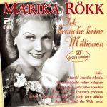Rökk, Marika - Ich brauche keine Millionen - 50 große Erfolge