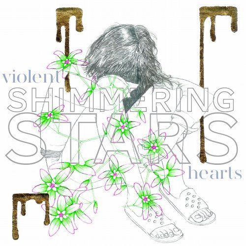 Shimmering Stars - Violent Hearts LP