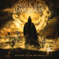 Walk In Darkness - Welcome To The New World (Re-Issue)