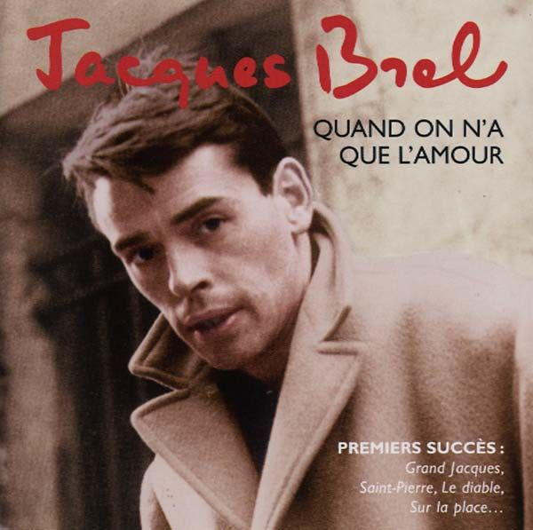 Brel, Jacques - Quand On N'a Que L'amour (Best Of Early Years)
