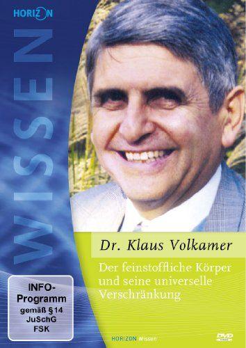 Der feinstoffliche Körper und seine universelle Verschränkung (Dr. Klaus Volkamer)