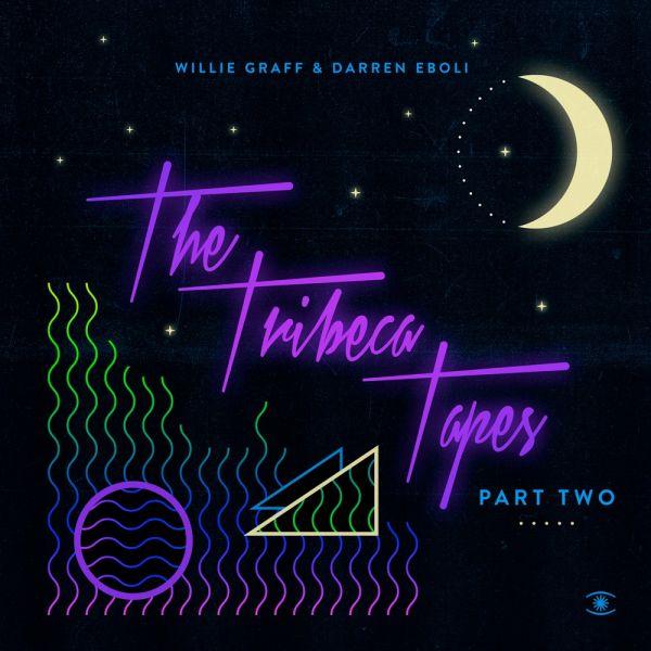 Willie Graf & Darren Eboli - Tribeca Tapes Part Two