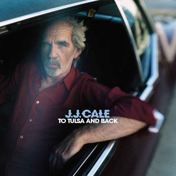 Cale, J.J. - To Tulsa And Back