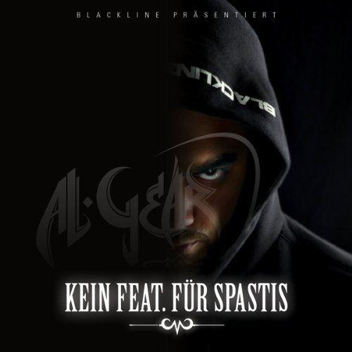Al-Gear - Kein Feat. für Spastis
