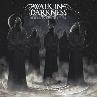 Walk In Darkness - In The Shadow Of Things (Re-Issue)