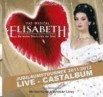 Castalbum Live - Elisabeth - Das Musical - Live - Gesamtaufnahme der Jubiläumstournee 2012