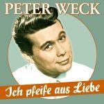 Weck, Peter - Ich pfeife aus Liebe - 17 Schlager-Perlen