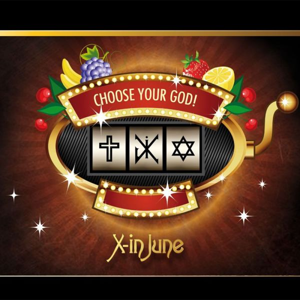 X-in June - Choose your God!