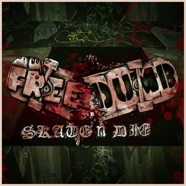 Freedumb - Skate N Die