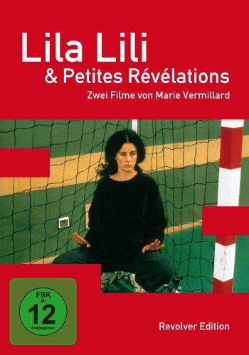 Lila Lili + Petites Révélations - Zwei Filme von Marie Vermillard