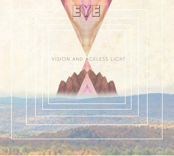 Eye - Vision And Ageless Light (LP)