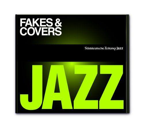 Süddeutsche Zeitung Jazz CD 03 - Fakes & Covers