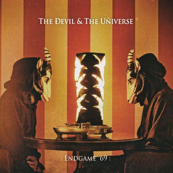 The Devil & The Universe - Endgame 69