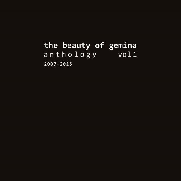 Beauty Of Gemina, The - Anthology Vol 1 (2007 - 2015)