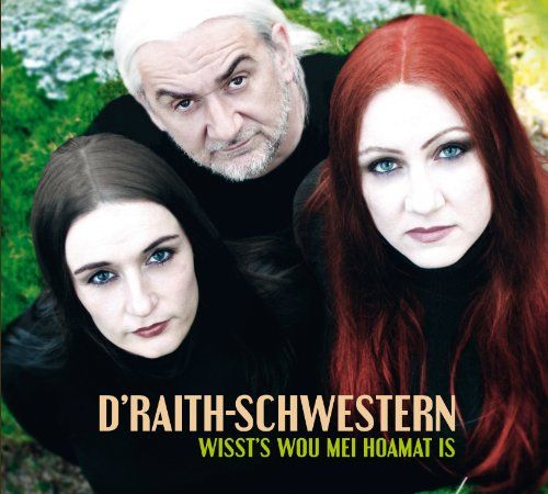 D'Raith Schwestern & da Blaimer - Wissts Wou Mei Hoamat Is