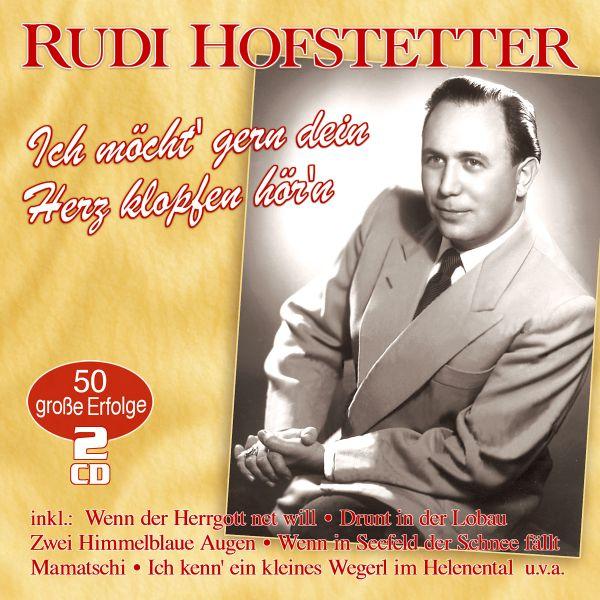 Hofstetter, Rudi - Ich möcht' gern dein Herz klopfen hör'n - 50 große Erfolge