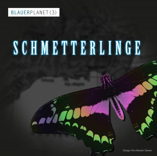 Hanseklang - Blauer Planet (Teil 3: Schmetterlinge)