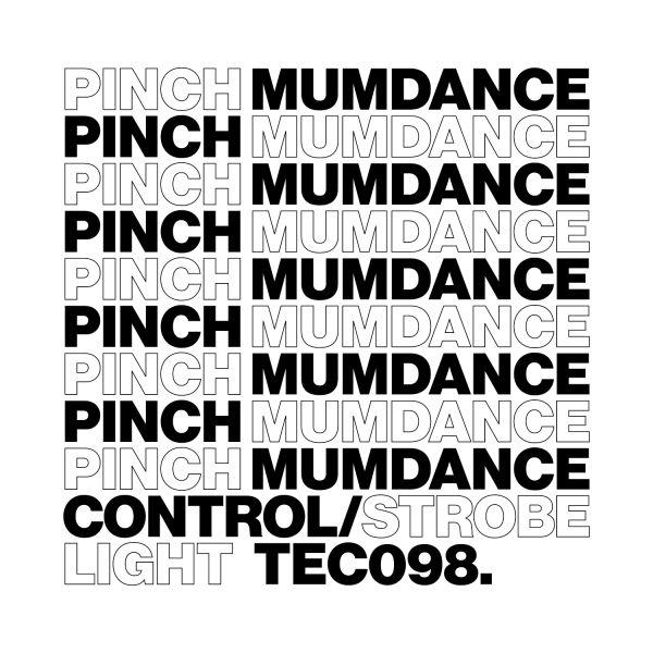 Pinch & Mumdance - Control / Strobe Light