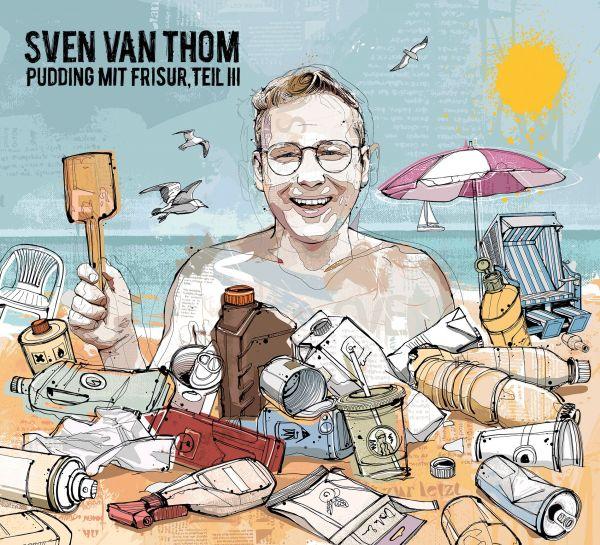 Thom, Sven van - Pudding mit Frisur, Teil 3