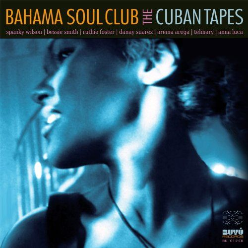 Bahama Soul Club - The Cuban Tapes