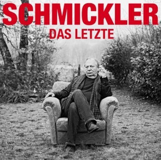 Schmickler, Wilfried - Das Letzte