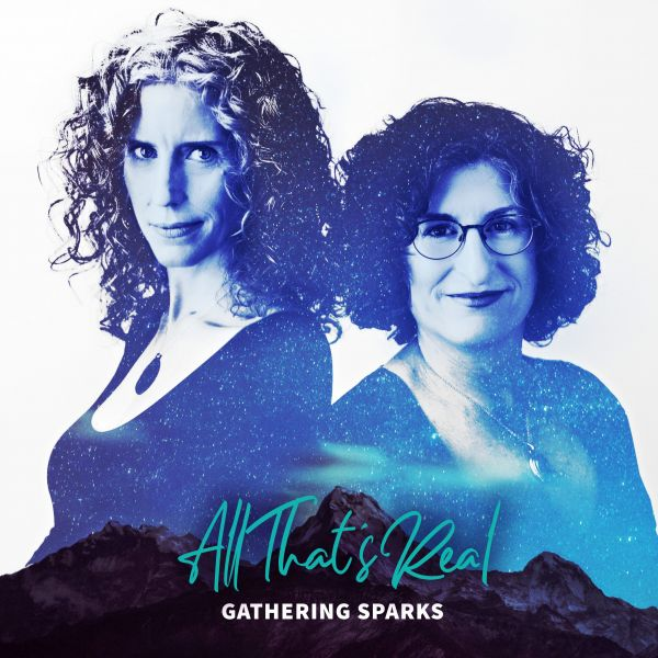 Gathering Sparks - All That's Real