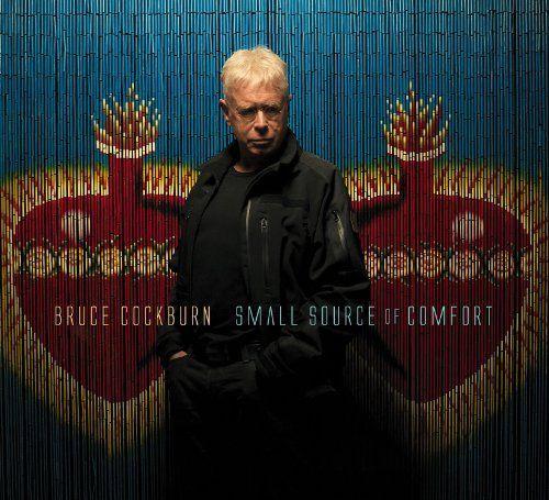 Cockburn, Bruce - Small source of comfort